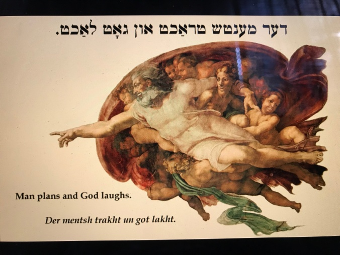 image for blog- a mensch tracht und Got lacht IMG_2604