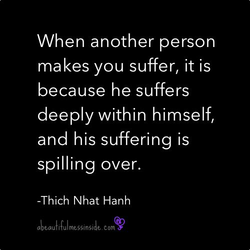 Suddenly Mad- Thich Nat Han saying- When anther person suffers...
