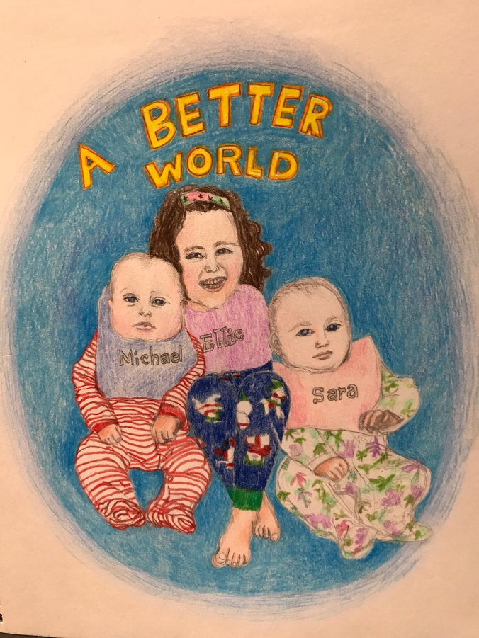 Suddenly Mad- A Better World (drawing of Michael, Ellie and Sara)